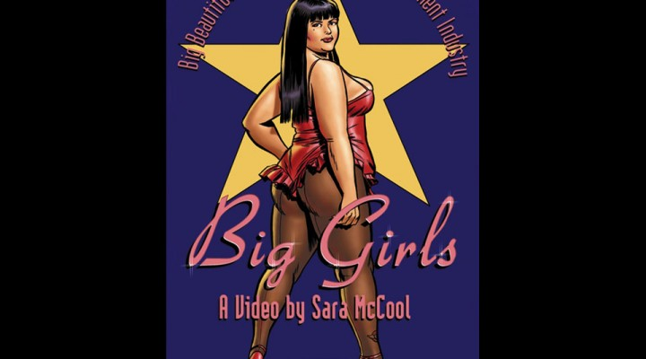 Big Girls: Big Beautiful Women in the Adult Entertainment Industry